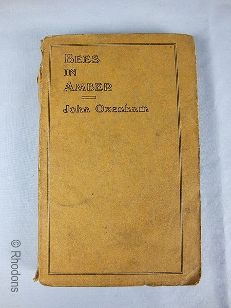Bees In Amber A Little Book Of Thoughtful Verse By John Oxenham