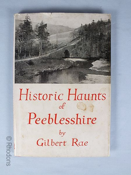 Historic Haunts Of Peeblesshire By Gilbert Rae, 1948 First Edition