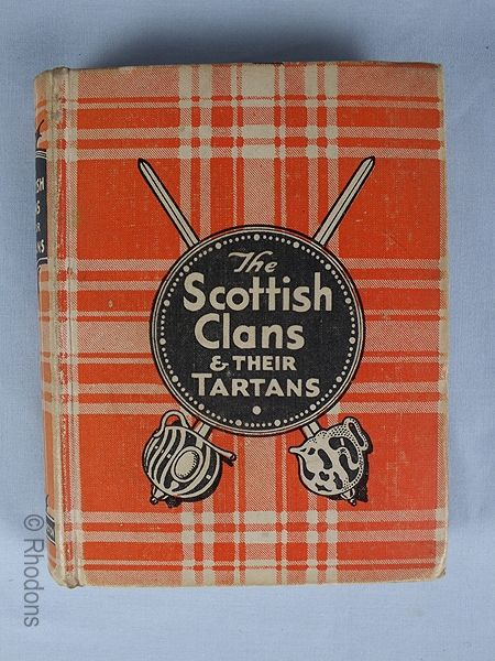 The Scottish Clans and Their Tartans By W A K Johnston Ltd