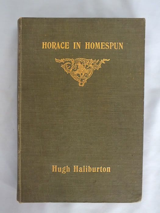 Horace in Homespun By Hugh Haliburton