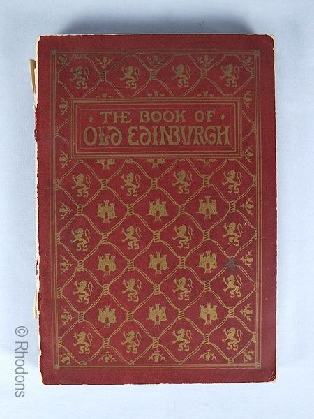 The Book Of Old Edinburgh By J C & A Dunlop. Published 1886