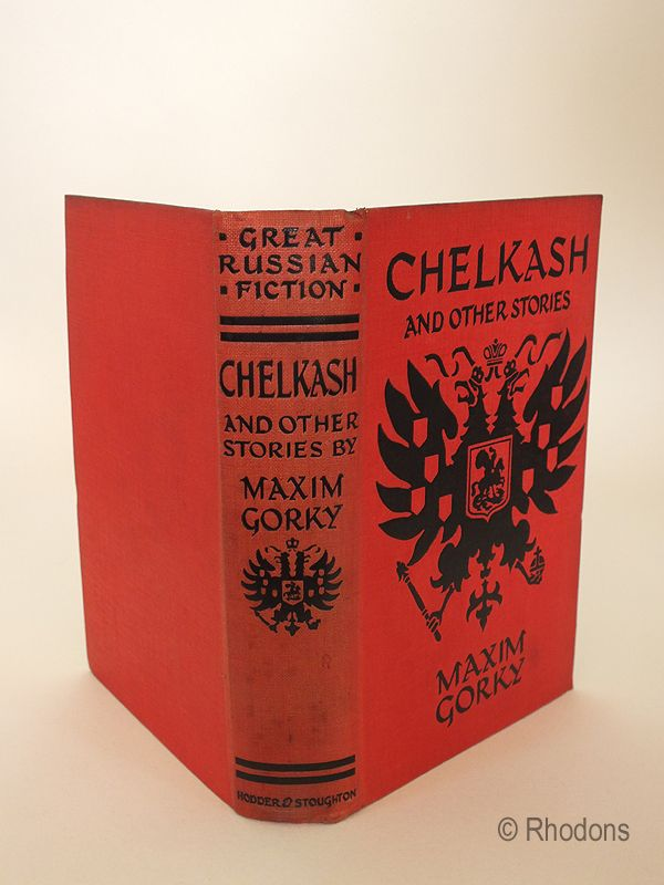 Chelkash And Other Stories By Maxim Gorky