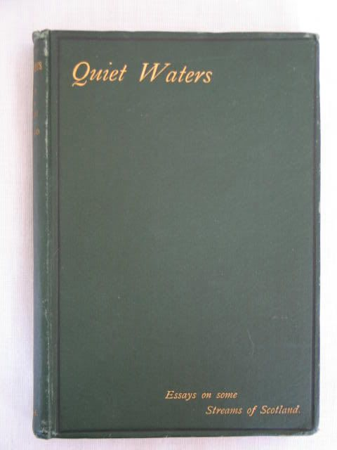 Quiet Waters Essays On Some Streams Of Scotland - H W H. 1884 First Edition Hardcover