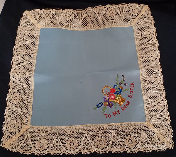 World War One Embroidered Silk Satin & Lace Handkerchief - To My Dear Sister