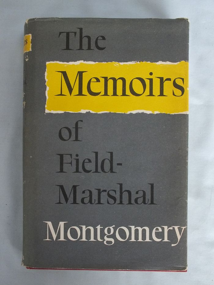 The Memoirs of Field-Marshal The Viscount Montgomery, (First Edition)  Bernard Montgomery