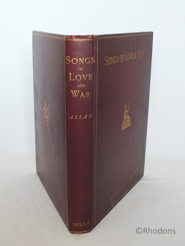 Songs Of Love & War By Sir William Allan, Author Signed First Edition Copy