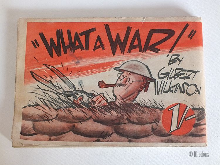 What A War! - WWII Humorous Cartoons by Gilbert Wilkinson