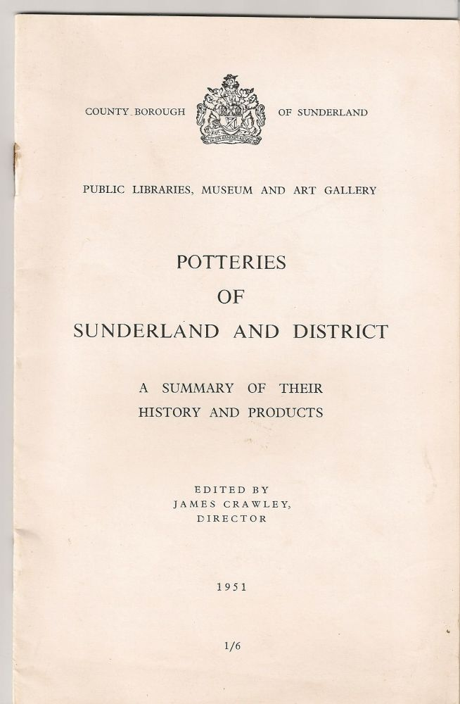 Potteries Of Sunderland And District, A Summary Of Their History And Products