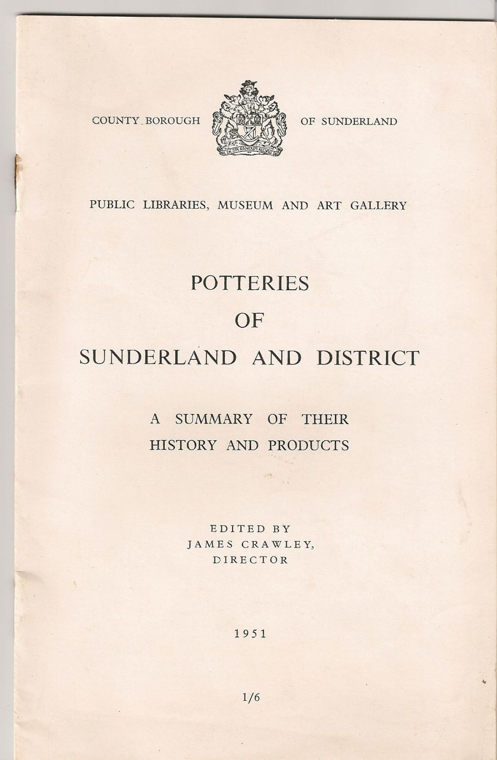 Potteries Of Sunderland And District, A Summary Of Their History And Produc