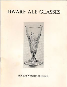Dwarf Ale Glasses And Their Victorian Successors by Stephen Parry