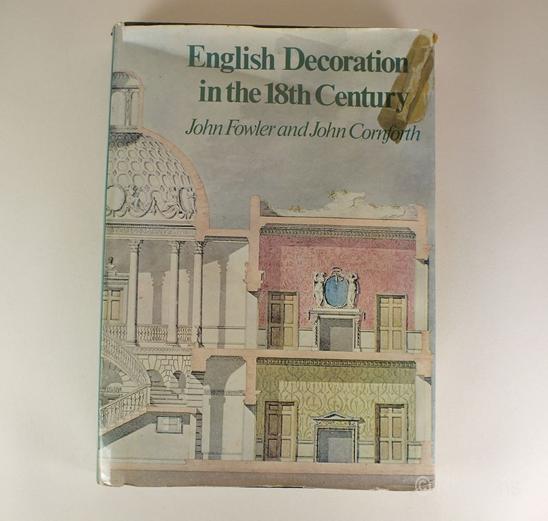 English Decoration In The 18th Century By John Fowler and John Cornforth ISBN: 0214200337