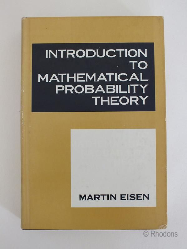 Introduction To Mathematical Probability Theory, Martin Eisen