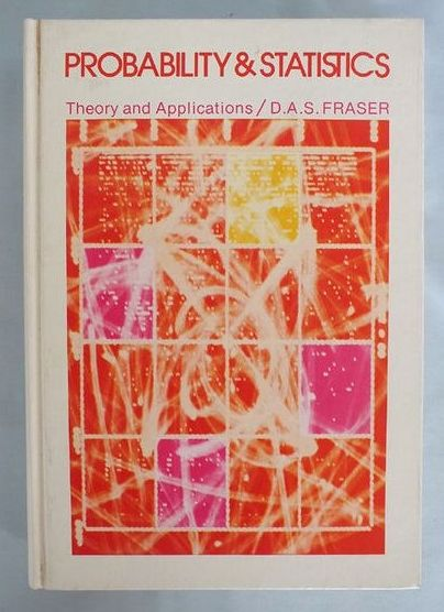 Probability & Statistics Theory and Applications By D A S Fraser