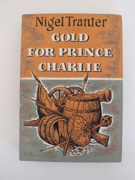 Gold For Prince Charlie. Historical Novel By Nigel Tranter