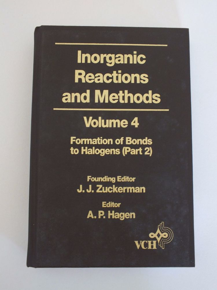 Inorganic Reactions And Methods, Vol 4, Formation of Bonds to Halogens (Part 2) - Zuckerman. J J and Hagen. A P (Ed). (Hardcover)