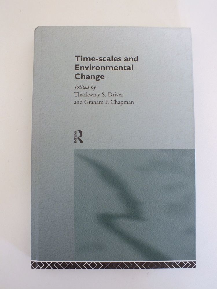 Time-Scales And Environmental Change, Edited By Thackwray S Driver & Graham P Chapman (Hardcover)