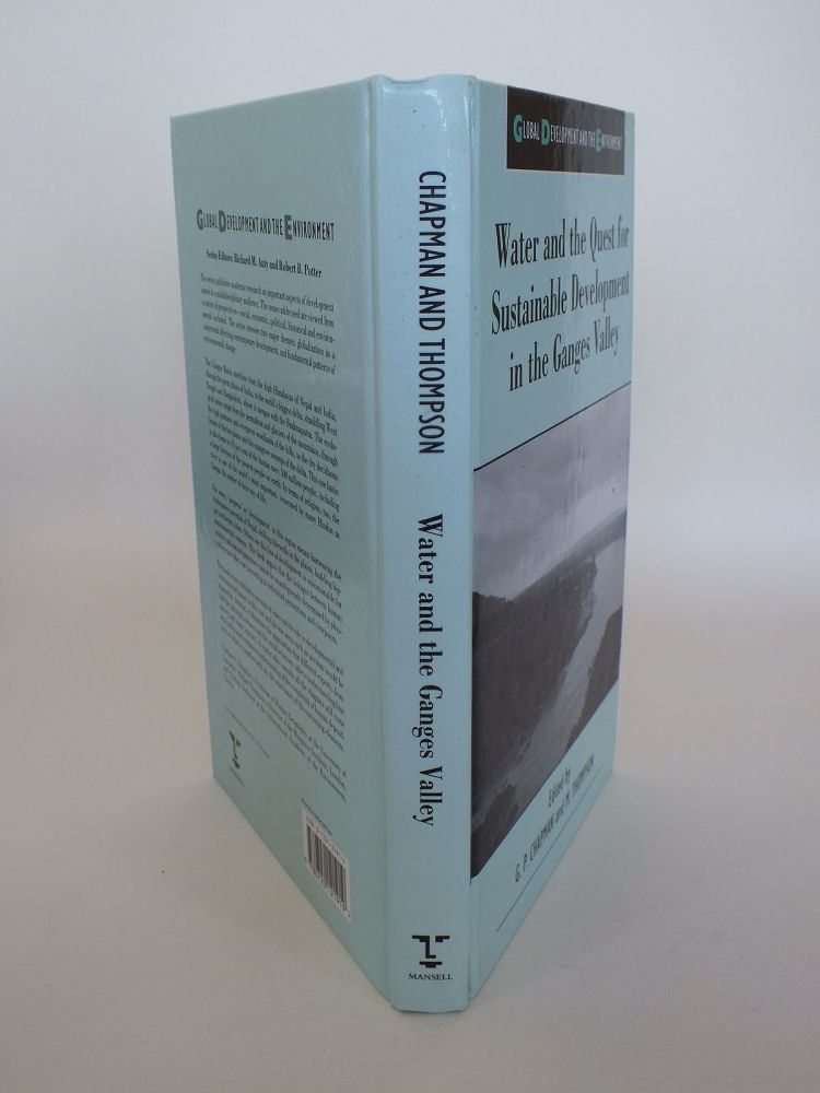 Water and the Quest for Sustainable Development in the Ganges Valley. Edited by G P Chapman and M Thompson. (Hardcover)