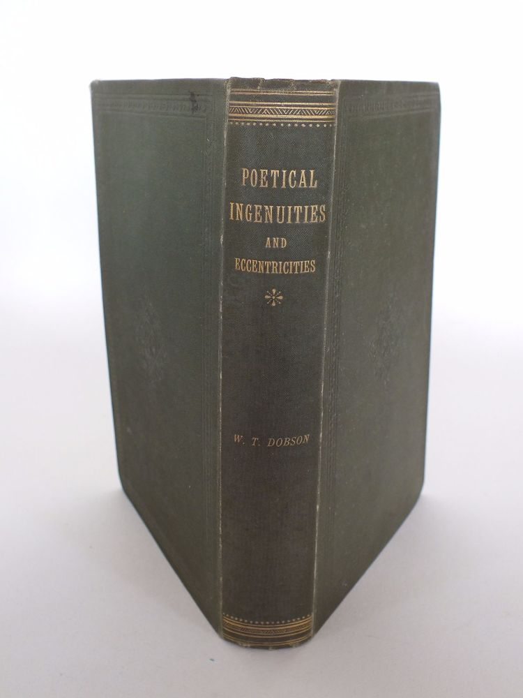 Poetical Ingenuities and Eccentricities, Selected and Edited By William T Dobson (Hardcover)