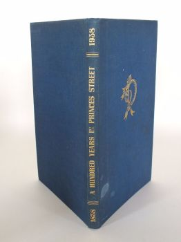 A Hundred Years in Princes Street 1838-1938. Written by Mary G Grierson, Illustrated by C. Walter Hodges