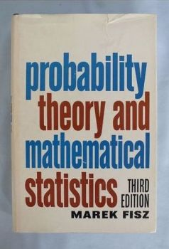 Probability Theory and Mathematical Statistics (Third Edition) By M Fisz