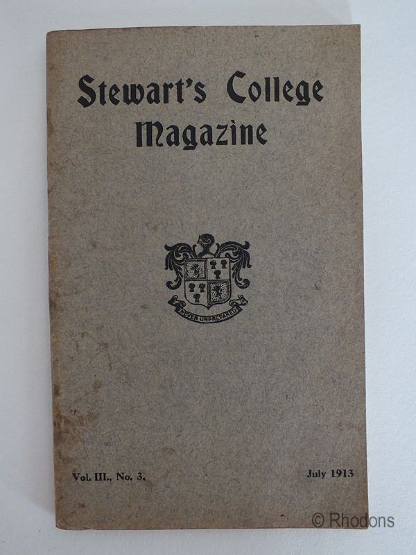 Stewarts College Edinburgh Magazine. Volume III No 3 July 1913.
