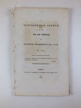 Biographical Sketch Of The Life And Writings Of Patrick Colquhoun Esq LL.D