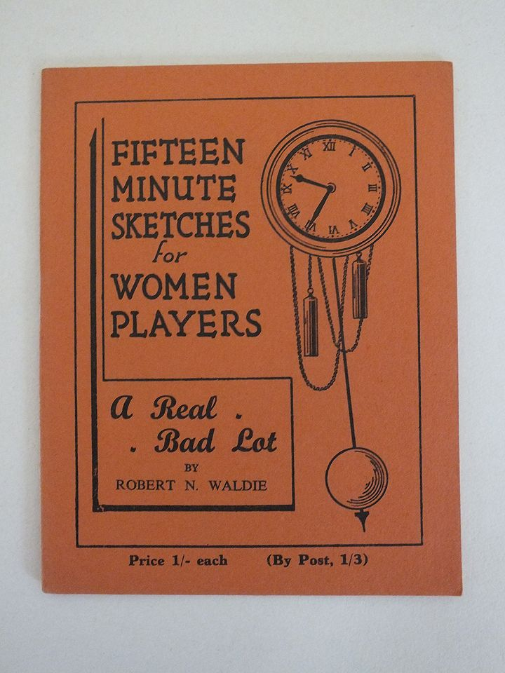 Fifteen Minute Sketches For Women Players - A Real Bad Lot by Robert N Waldie
