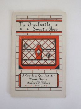 The One Bottle Sweetie Shop - A Comedy In One Act For Women Players By Andrew P Wilson