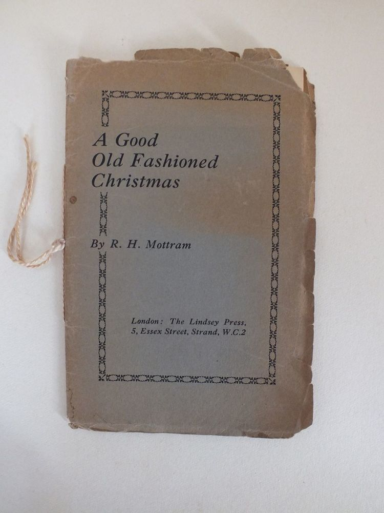 A Good Old Fashioned Christmas, R H Mottram
