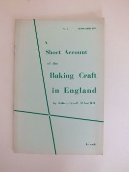A Short Account Of The Baking Craft In England By Robert Croall, M.Inst.B.B. (No 5, September 1959)