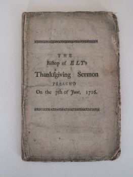 The Bishop Of Ely's Thanksgiving Sermon Preached On 7 June 1716