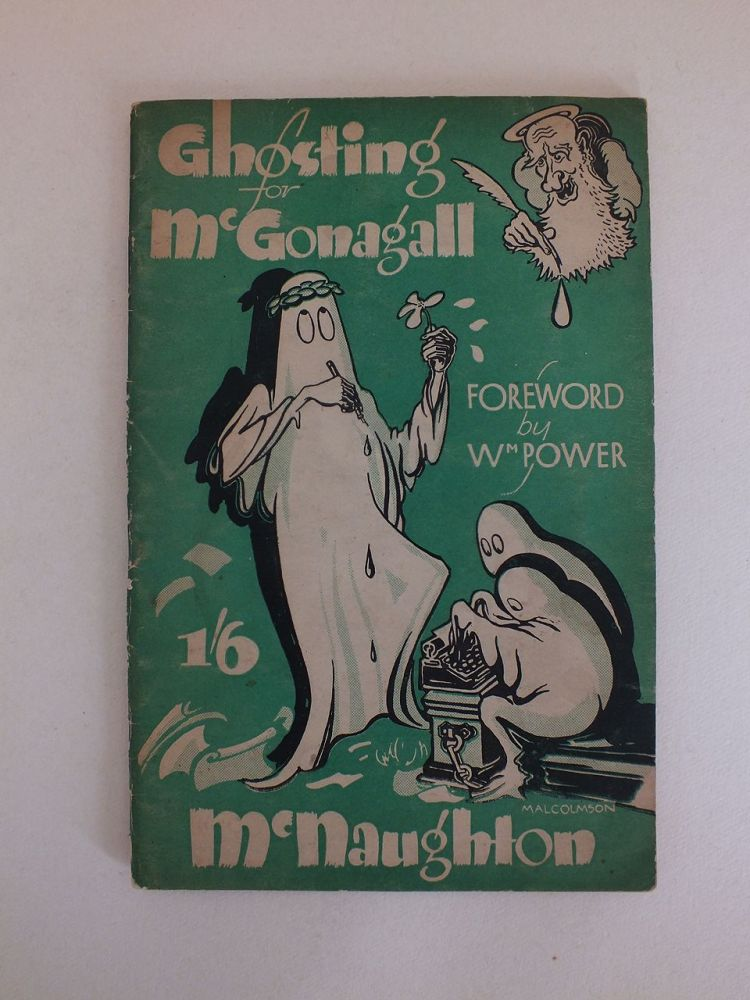 Ghosting For McGonagall By Donald McNaughton. Foreword By Wm Power. Illustrated By Malcolmson