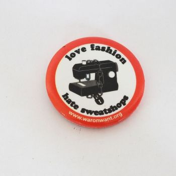 Love Fashion Hate Sweatshops, Political Button Pin Badge