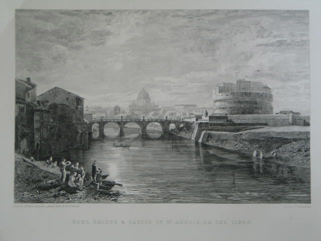 Rome - Bridge & Castle of St Angelo on the Tiber Engraving by George Hellas. Drawing by J M W Turner R A from a sketch by James Hakewill