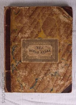The Bible Atlas Or Sacred Geography Delineated in a Complete Series of Scriptural Maps