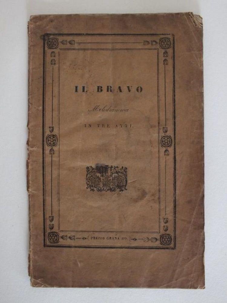 Il Bravo Melodramma In Tre Atti, Real Teatro S Carlo, Naples 1840