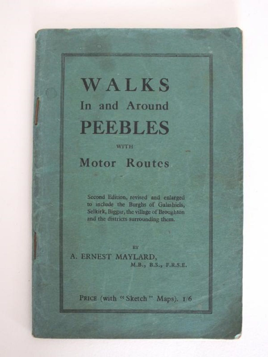 Walks Around Peebles with Motor Routes, Ernest A Maylard