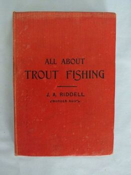 All About Trout Fishing By J A Riddell. Vintage Fishing Book