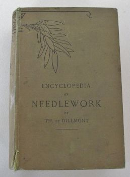 Encyclopedia Of Needlework By Th De Dillmont.  DMC Library, Illustrated