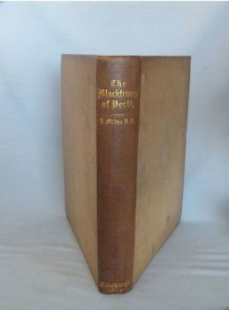 The Blackfriars Of Perth, The Chartulary And Papers Of Their House Edited with introduction by Robert Milne D.D.