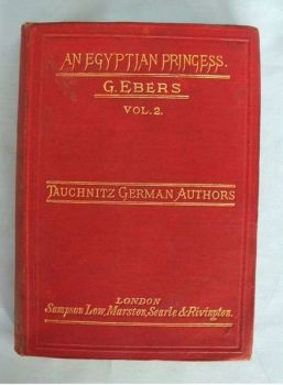 An Egyptian Princess ( Volume 2) By Georg Ebers. Translated from the German by Eleanor Grove.