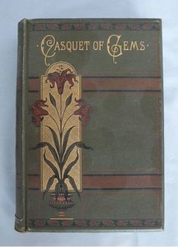 The Casquet Of Gems. Choice Selections From The Poets