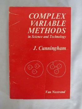 Complex Variable Methods In Science And Technology By J Cunningham