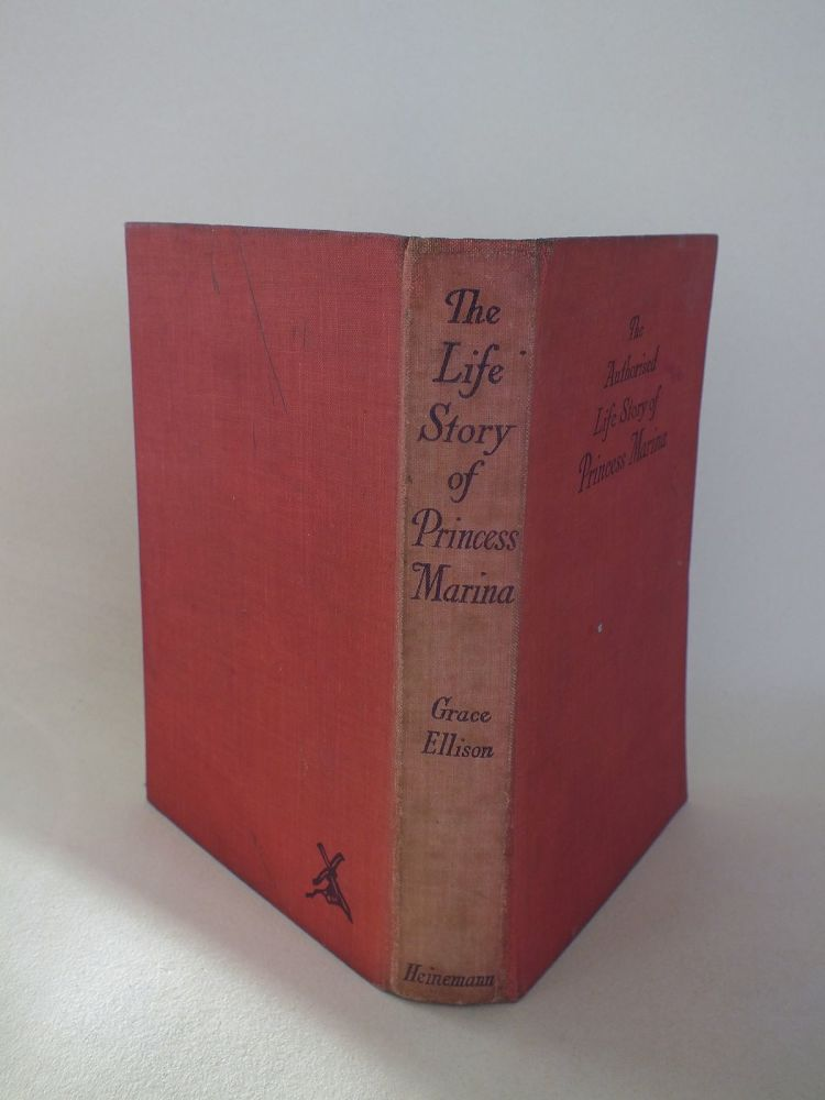 The Authorised Life Story of Princess Marina By Grace Ellison (1934 First Edition)