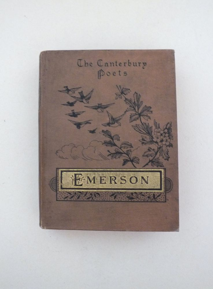 The Poems of Ralph Waldo Emerson With Prefatory Notice By Walter Lewin. (The Canterbury Poets)