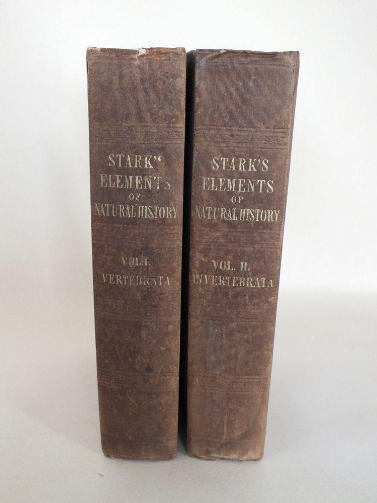 Starks Elements Of Natural History Vol I & II, Vertebrae & Invertibrae (1828 Hardback)
