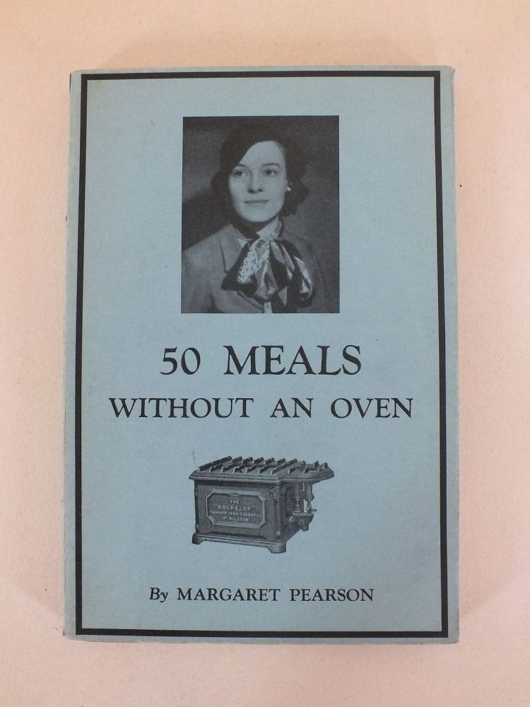 50 Meals Without An Oven By Margaret Pearson (1932 First Edition)