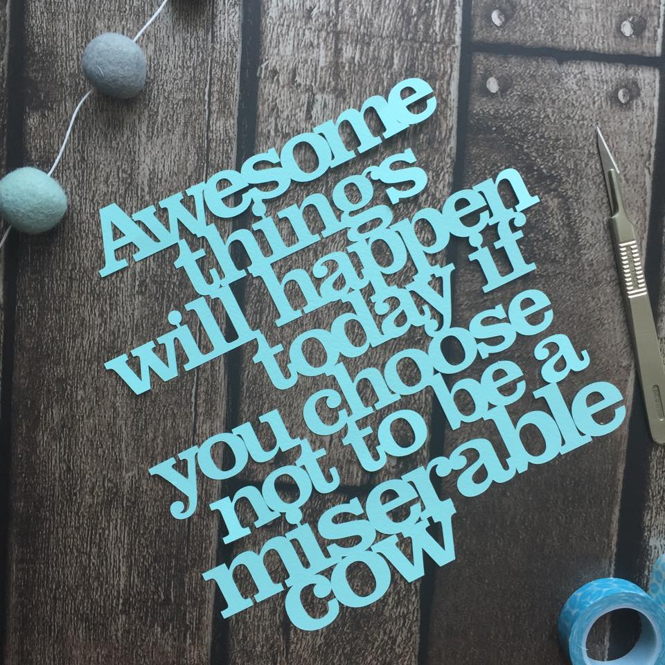 Awesome Things Will Happen Papercut Quote