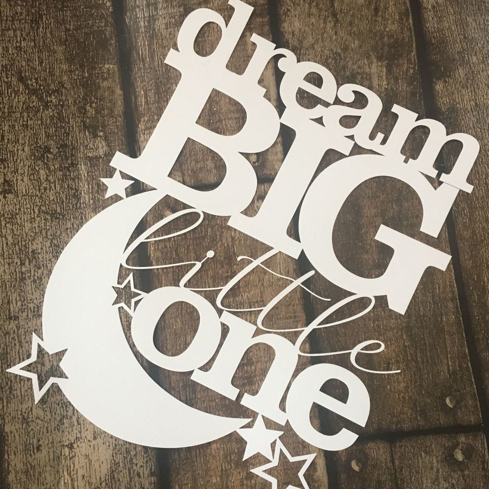 Dream Big Little One Papercut