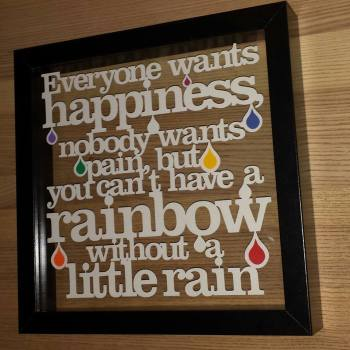 You Can't Have A Rainbow Without A Little Rain Papercut Quote